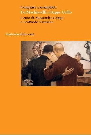 Congiure e complotti da Machiavelli a Beppe Grillo